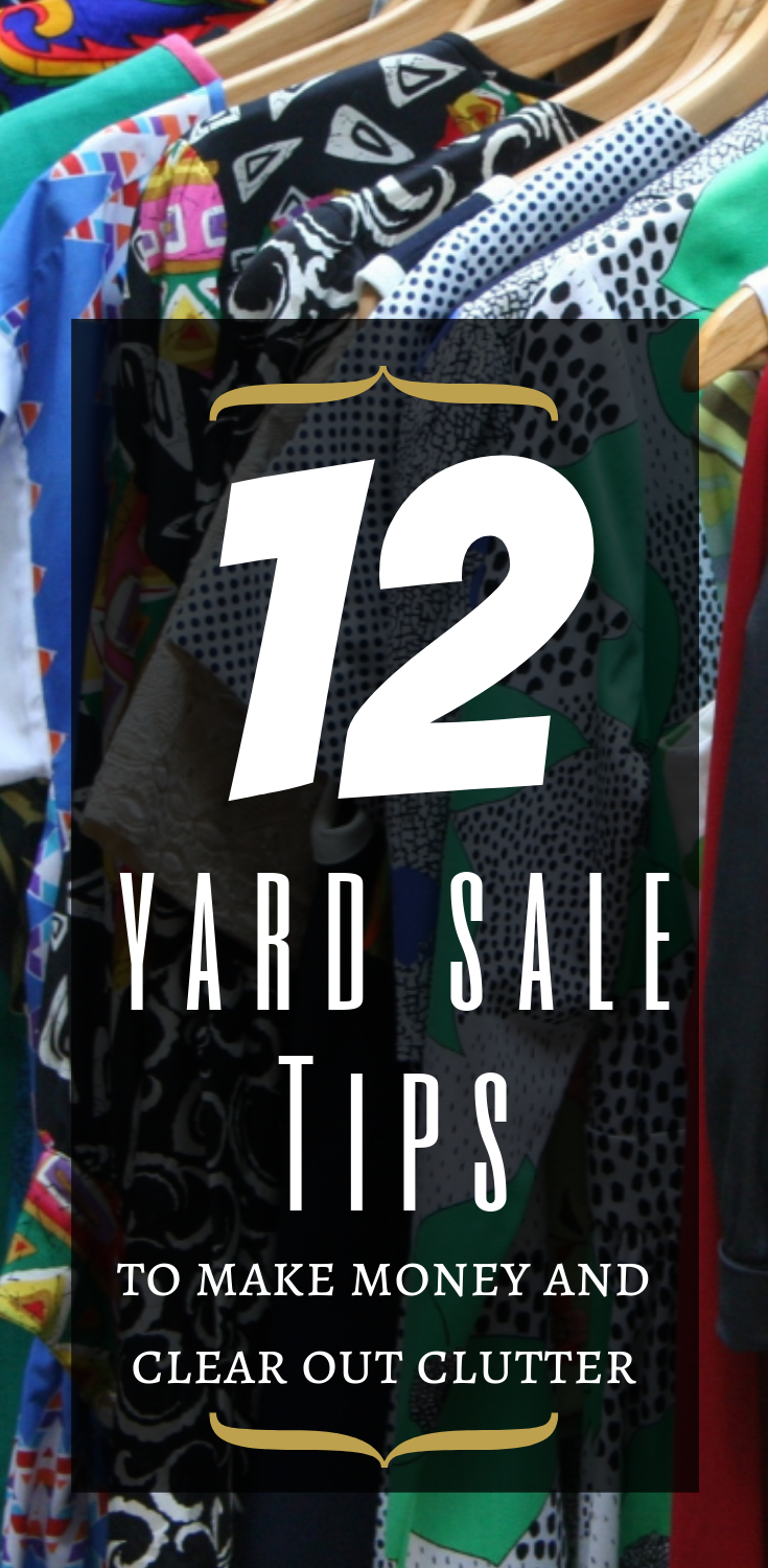 Having a yard sale is a double win: you can make some extra money and clean out your house! Follow these 12 yard sale tips to make the most of it!