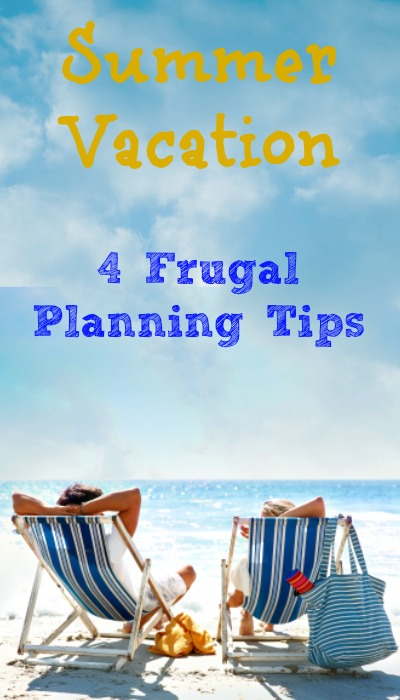 summer vacation 4 frugal planning tips