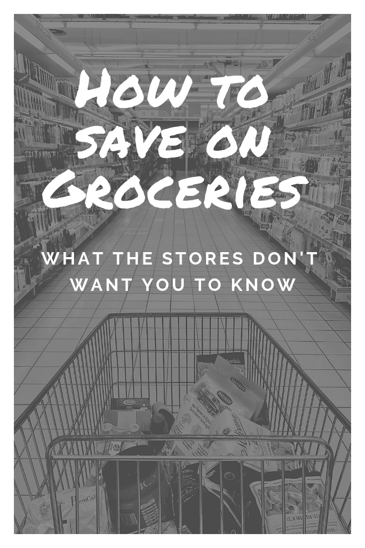 how to save on groceries what the stores don't want you to know