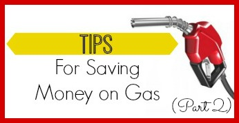 Easy ways to save on gas. (Part 2)