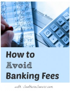Save money by not getting tripped up by banking fees.  Live frugally!