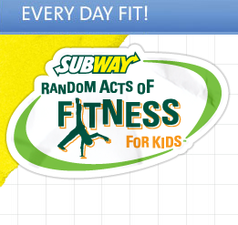 Subway Random Acts of Fitness for Kids