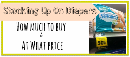 Stocking Up on Diapers: Learn how much you need to buy and at what price. // Southern Savers