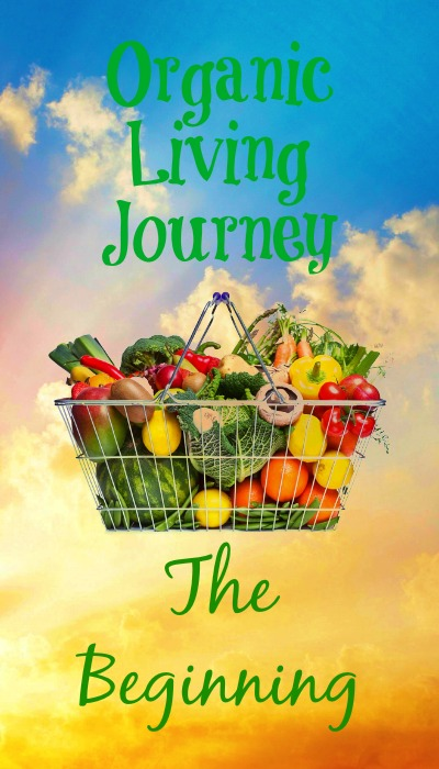 organic living a journey in saving money and living healthy, organic living journey