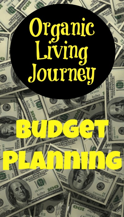 organic living journey determing your budget
