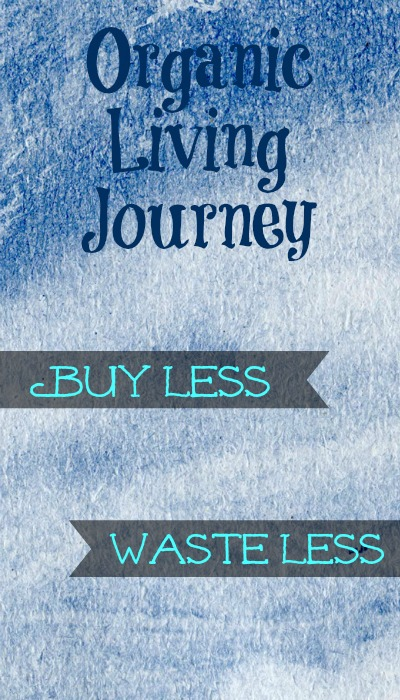 organic living journey, buy less waste less