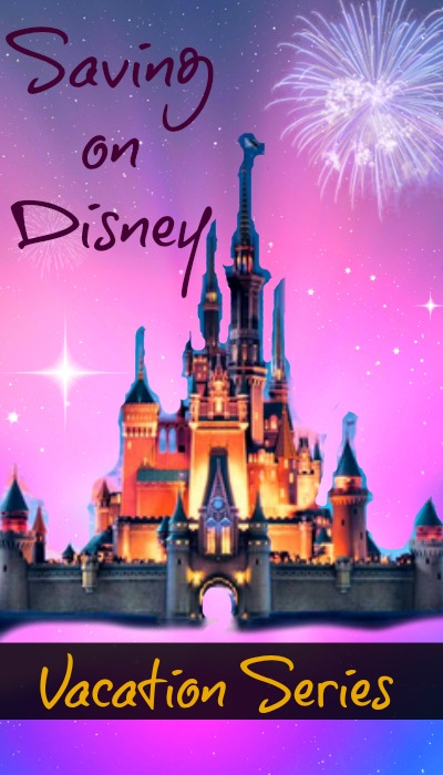 Saving on a disney vacation series getting started
