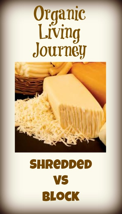 organic living journey shredded vs block cheese