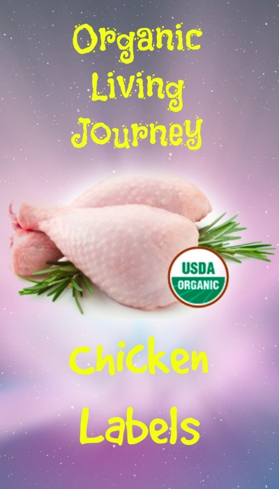 organic living journey defining chicken labels