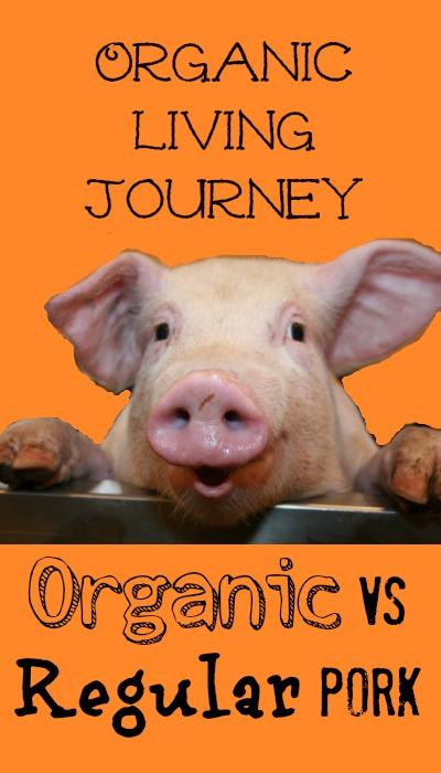organic living journey organic vs regular pork