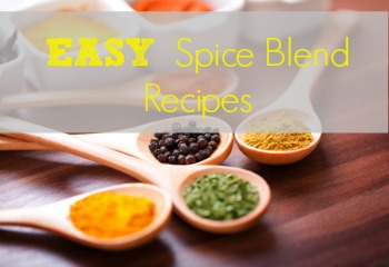 Easy recipes for homemade spice blends!