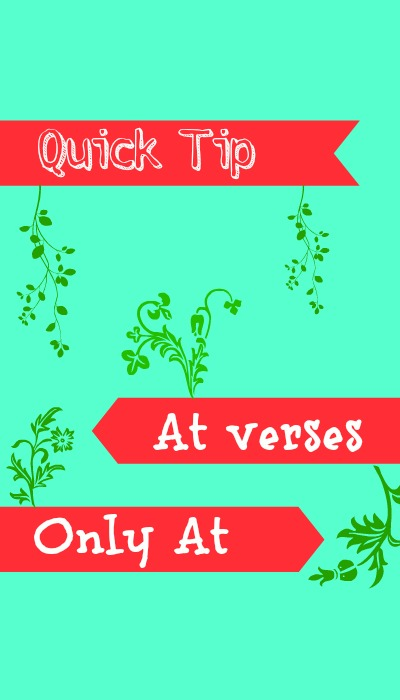 quick tip understanding at verses only at