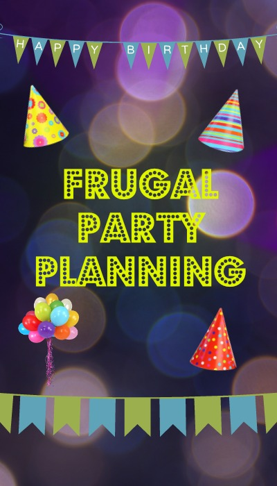 frugal party planning save on birthdays showers and other events
