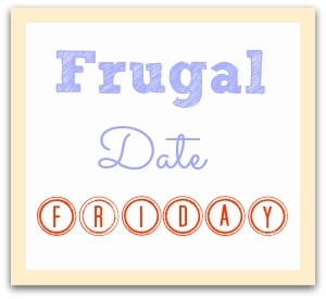 Frugal Date Friday - Southern Savers
