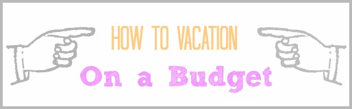 How to Vacation on a Budget: Southern Savers