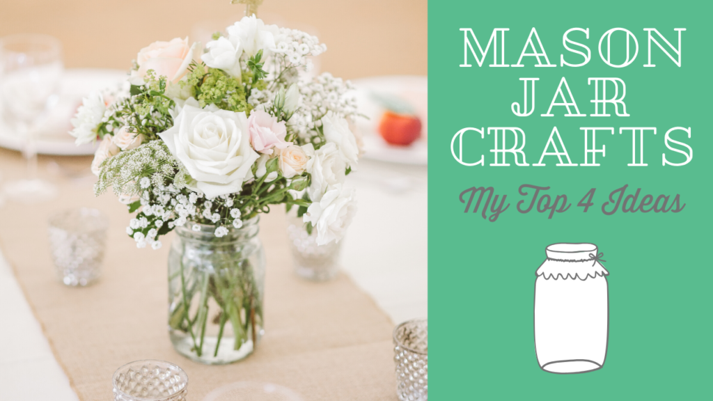 Mason Jar Crafts My Top 4 Mason Jar Ideas Southern Savers