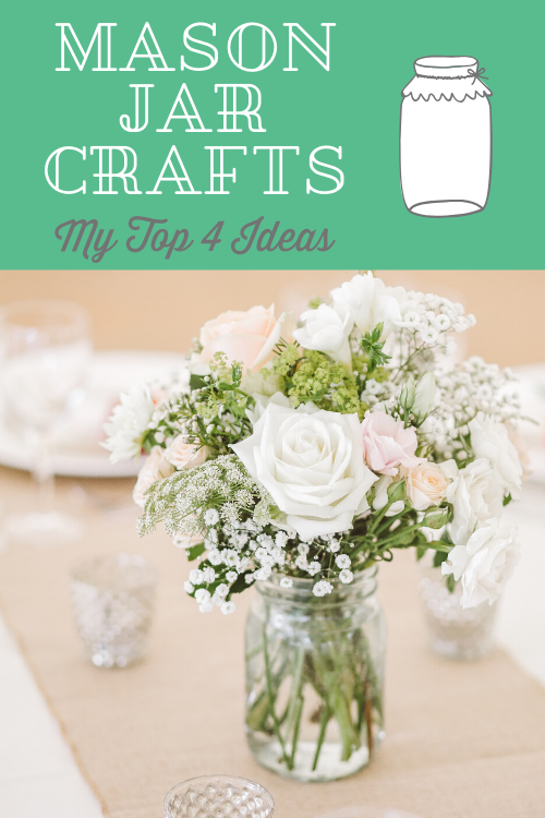 Mason jars are in, so check out my top 4 ideas for mason jar crafts that you turn out beautifully with simple materials and only a bit of time!
