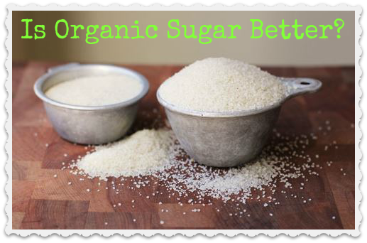 organic living journey  is organic sugar better than white