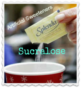 We have all heard about the dangers of Aspartame, but what about Sucralose?