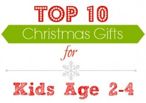 Top 10 gifts for toddlers and preschoolers.