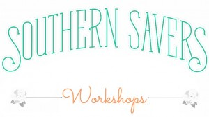 Southern Savers Workshops