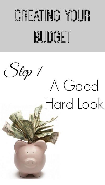 creating your budget step 1 a good hard look