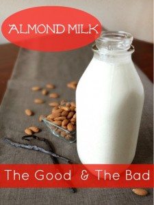 What you need to know about the good and bad sides of almond milk in your organic living journey.