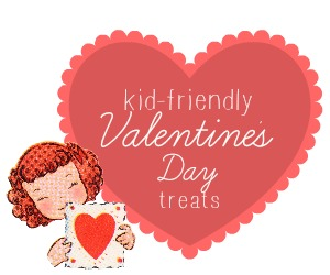 kid-friendly valentine's day treats recipes