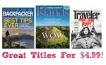 Travel Magazine Sale: Backpacker, Islands, or Traveler, $4.99