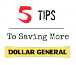 5 Tips To Help You Save More At Dollar General