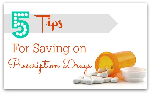 5 tips to save money on your prescription drugs.