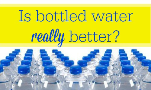 Is bottled water really better for you?  |   Organic Living