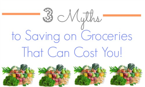 Myths about saving on groceries that can cost you.