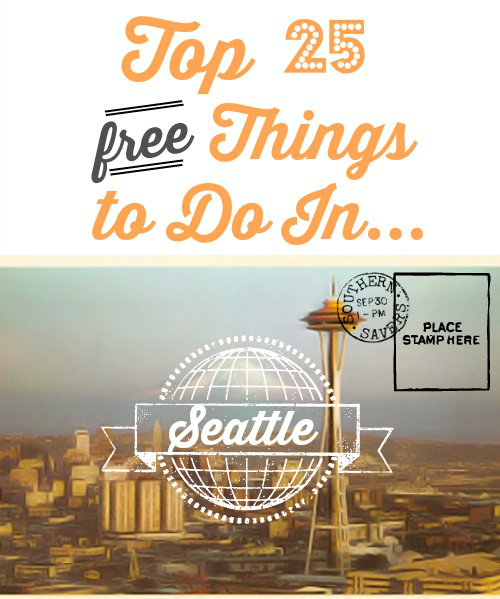Top 25 free things to do in seattle southern savers for Things to do near austin texas