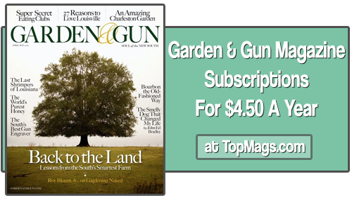 Garden & Gun Magazine Subscriptions For $4.50