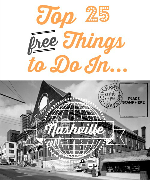 Here are the top 25 FREE things to do in Nashville!