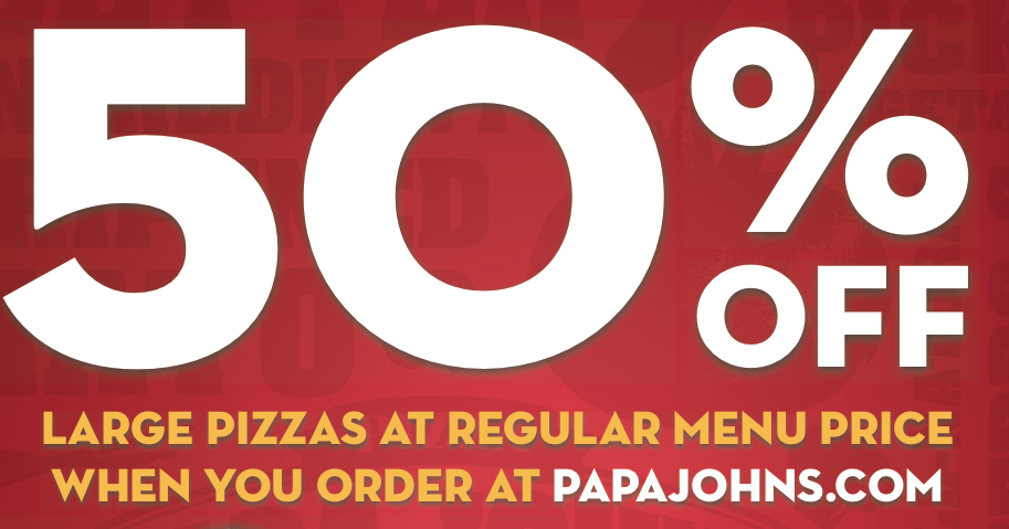 Papa Johns coupon code: 50% off Large Pizza