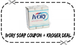 Ivory Soap Coupon | Makes It 25¢ A Bar At Kroger