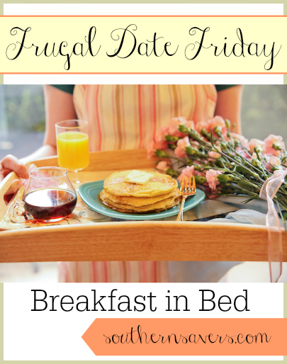 frugal date friday breakfast in bed