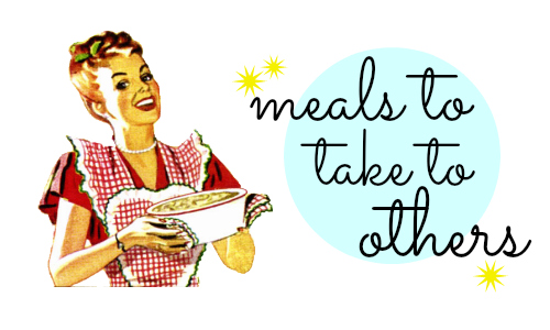 Here's a list of perfect meals to take to those in your life who may need a break from cooking!