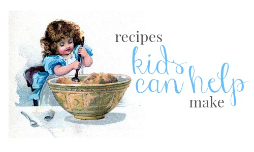 recipes kids can help make