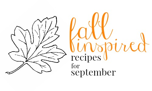 Are you wanting to kick off the fall season a little early in your house? Here are some fall inspired recipes to help you out!