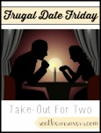 Frugal Date Friday: Take-Out For Two