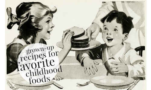 Do you find yourself craving foods from the kids' menu? Try these grown-up recipes for your favorite childhood foods!