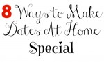 Frugal Date Friday:  8 Ways To Make Dates At Home Special