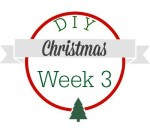 DIY Christmas Week 3