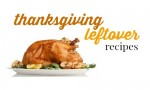 Menu Plans: Thanksgiving Leftover Recipes