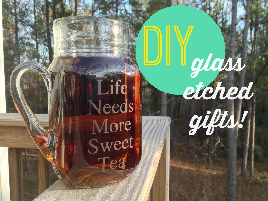DIY Glass etched gifts