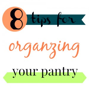 8 tips organzing pantry