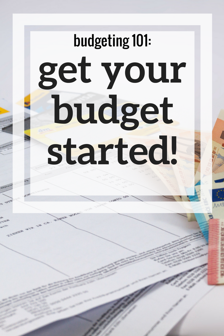 budgeting 101 get your budget started